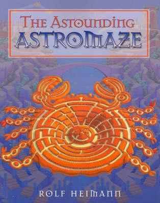 The Astounding Astromaze by Rolf Heimann image