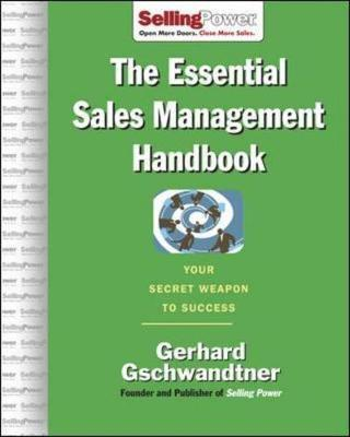 The Essential Sales Management Handbook by Gerhard Gschwandtner
