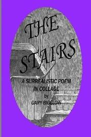 The Stairs: A Surrealistic Poem in Collage by Gary Bigelow