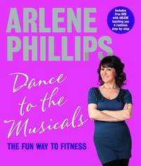 Dance to the Musicals by Arlene Phillips
