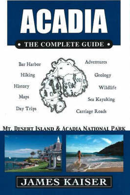 Acadia, the Complete Guide by James Kaiser image