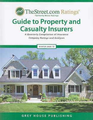 TheStreet.com Ratings' Guide to Property and Casualty Insurers: A Quarterly Compilation of Insurance Company Ratings and Analyses