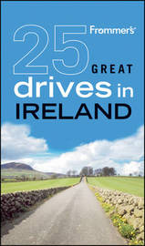 Frommer's 25 Great Drives in Ireland by Penny Phenix image