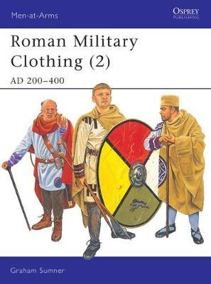 Roman Military Clothing: v. 2 by Graham Sumner