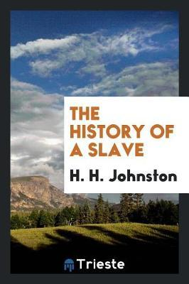 The History of a Slave by H. H. Johnston image
