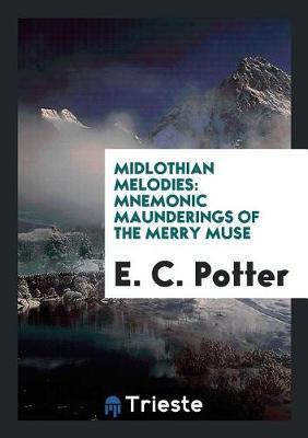 Midlothian Melodies by E C Potter