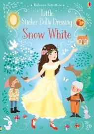 Little Sticker Dolly Dressing Snow White by Fiona Watt image