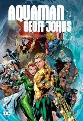Aquaman by Geoff Johns Omnibus by Geoff Johns image