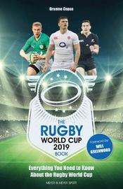 The Rugby World Cup 2019 Book by Graeme Copas