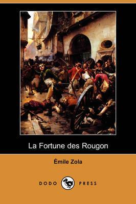 La Fortune Des Rougon (Dodo Press) by Emile Zola