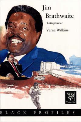 Jim Brathwaite - Entrepreneur by Verna Allette Wilkins