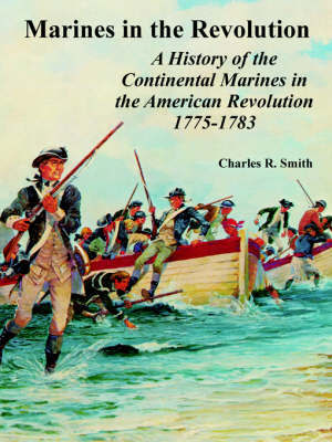 Marines in the Revolution by Charles R Smith