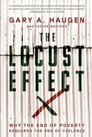 The Locust Effect by Gary A Haugen