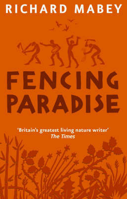 Fencing Paradise by Richard Mabey