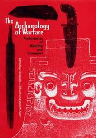 The Archaeology Of Warfare by Elizabeth N Arkush image