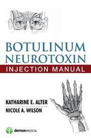 Botulinum Neurotoxin Injection Manual by Katharine E. Alter