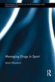 Managing Drugs in Sport by Jason Mazanov