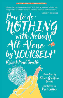 How to Do Nothing With Nobody All Alone by Yourself by Robert Paul Smith image