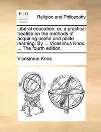 Liberal Education by Vicesimus Knox