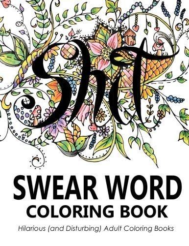 Swear Word Coloring Book by Swear Word Coloring Book Group