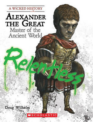 Alexander the Great: Master of the Ancient World by Doug Wilhelm image