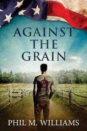Against the Grain by Phil M Williams