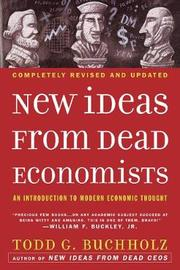 New Ideas from Dead Economists by Todd G Buchholz