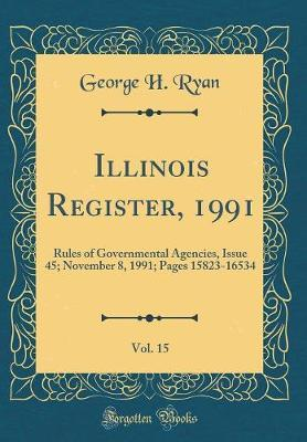 Illinois Register, 1991, Vol. 15 by George H Ryan image