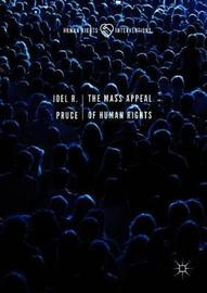 The Mass Appeal of Human Rights by Joel R. Pruce image