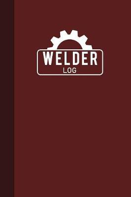 Welder Log by Graphyco Publishing