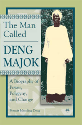 The Man Called Deng Majok by Francis M. Deng image