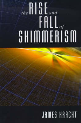 The Rise and Fall of Shimmerism by James Kracht image
