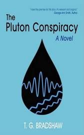 The Pluton Conspiracy by T. G. Bradshaw image