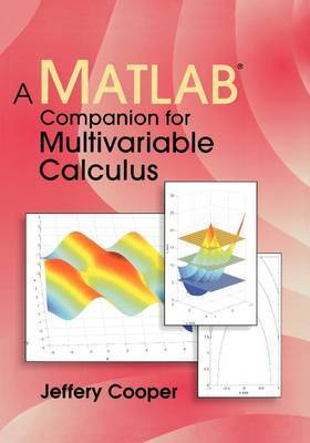A Matlab Companion for Multivariable Calculus by Jeffery Cooper