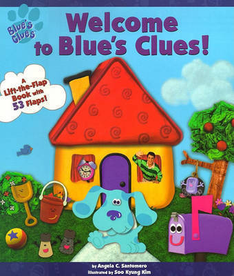 Welcome to Blue's Clues by Angela C Santomero