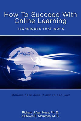 How to Succeed With Online Learning by Richard J Van Ness Ph D