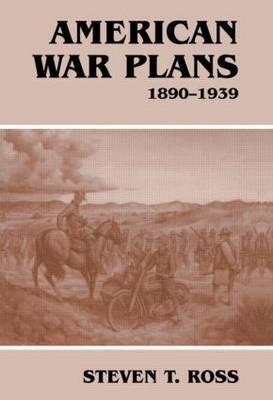 American War Plans, 1890-1939 by Steven T. Ross image
