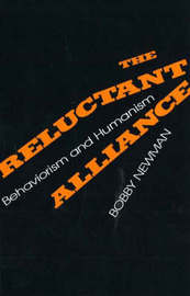 The Reluctant Alliance: Behaviorism and Humanism by Bobby Newman image