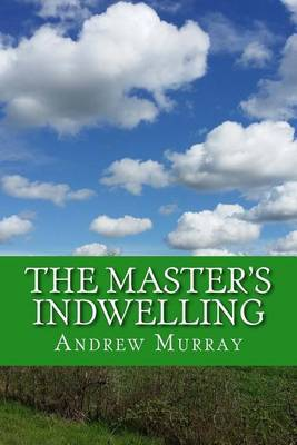 The Master's Indwelling by Andrew Murray image