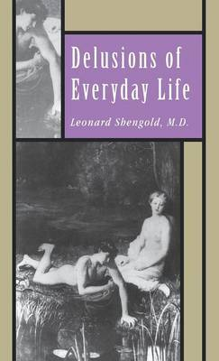 Delusions of Everyday Life by Leonard Shengold