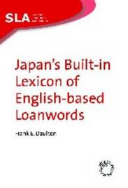 Japan's Built-in Lexicon of English-based Loanwords by Frank E Daulton image