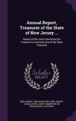 Annual Report, Treasurer of the State of New Jersey ...