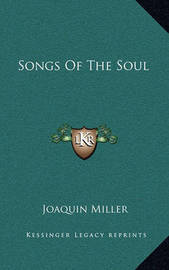 Songs of the Soul by Joaquin Miller