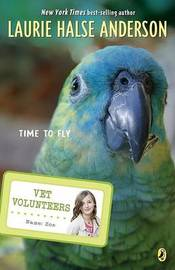 Time to Fly by Laurie Halse Anderson