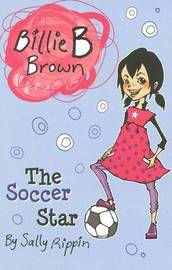 The Soccer Star by Sally Rippin