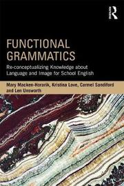 Functional Grammatics by Mary Macken-Horarik