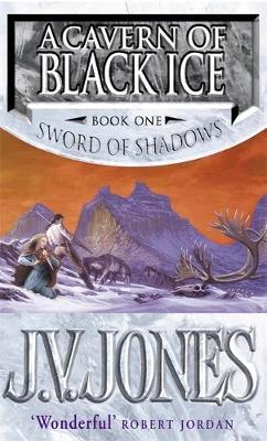 A Cavern of Black Ice (Sword of Shadows #1) by J.V. Jones image