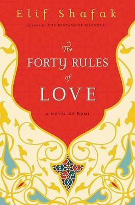 The Forty Rules of Love: A Novel of Rumi by Elif Shafak image