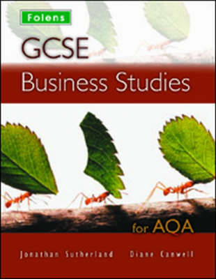 GCSE Business Studies: Student Book - AQA by Jon Sutherland