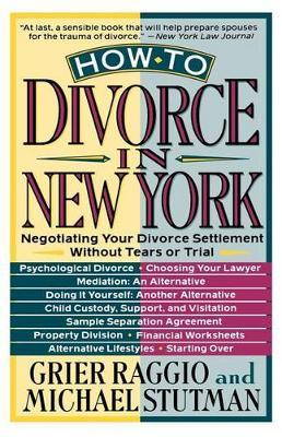 How to Divorce in New York by Grier H Raggio